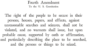 bill of rights amendment iv  the right of the people to be secure in their persons houses papers and effects against unreasonable searches and seizures shall not be violated