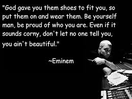Quotes About Being Black And Beautiful Best of Moving Eminem Quote On Being Proud Of Being Your Beautiful Self