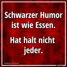 Schwarzer Humor Makabere Sprüche Böse Witze