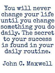 Quotes Daily Life Cool Johncmaxwellquotelifesuccessdailyroutine We Believe In Style