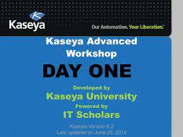 PPT - Kaseya Advanced Workshop ...