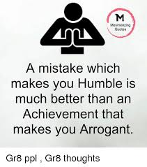 Humble Quotes Custom Mesmerizing Quotes A Mistake Which Makes You Humble Is Much Better