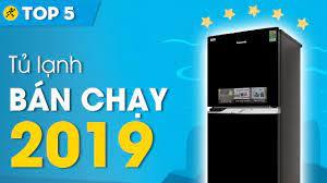Top 5 tủ lạnh bán chạy nhất 2019 • Điện máy XANH - YouTube
