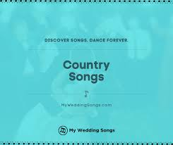 150 best country wedding songs 2021