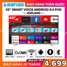 [TRẢ GÓP 0%] Smart Voice Tivi Asanzo 43 inch Full HD - Model 43AS530  43AS560 43SL600 (Android 8.0 Viền mỏng Viền kim loại nguyên khối Tích hợp  tính năng tìm kiếm bằng giọng nói) Tivi Giá Rẻ - Bảo Hành 2 Năm