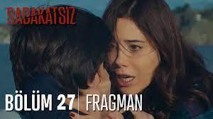 Sadakatsiz 27. Bölüm Fragmanı İzle Kanal D Youtube Yeni Tanıtım Fragman  Sahne! Sadakatsiz 26. Son Bölüm Özet! - Haber EA