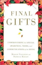 final gifts understanding the special awareness needunications of the dying