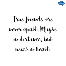 True Friends Are Never Apart Maybe In Distance But Never In Heart Magnificent Long Distance Friendship Quotes And Sayings In Hindi