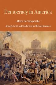 essay on democracy in america tocqueville democracy in america
