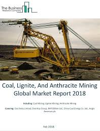 Coal Lignite And Anthracite Mining Global Market Report 2018