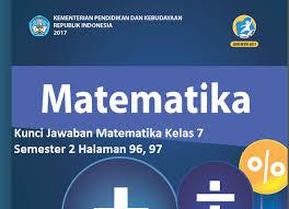 Check spelling or type a new query. Kunci Jawaban Uji Kompetensi 6 Matematika Kelas 7 Semester 2 Halaman 96 97 Kosingkat