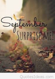 hello september please surprise me quote