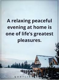 Peace Of Mind Quotes A Relaxing Peaceful Evening At Home Is One Of Delectable Peace Of Mind Quotes