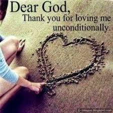 Thank You For Loving Me Quotes Awesome Dear God Thank You For Loving Me Unconditionally Quotes