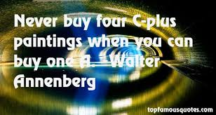 Walter Annenberg quotes: top famous quotes and sayings from Walter ... via Relatably.com