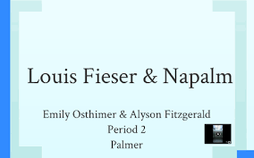 Louis Fieser and the Napalm by Emily Osthimer