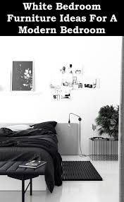 White Bedroom Furniture Ideas For A Modern Bedroom | White Bedroom Ideas
