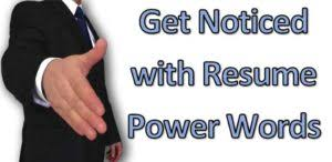 Resume Power Words List Resume Power Words To Get You Noticed Resume Writing Hacks