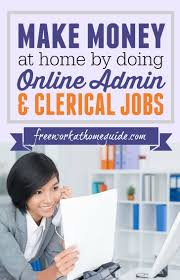 make money at home by doing online administrative assistant jobs if you are looking for a real work at home job that you can complete online