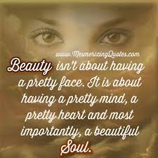 You Have A Beautiful Heart Quotes Best Of Have A Pretty Mind Heart Beautiful Soul Mesmerizing Quotes