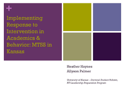 PPT - Implementing Response to Intervention in Academics & Behavior: MTSS  in Kansas PowerPoint Presentation - ID:4629812