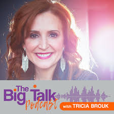 The Big Talk with Tricia Brouk