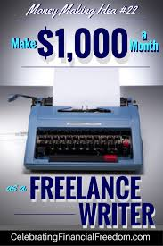ways to make or more a month as a lance writer 9 ways to make 1 000 or more a month as a lance writer money making idea 22