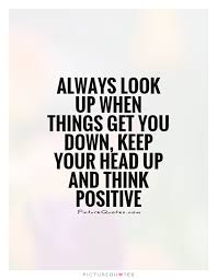 Keep Your Head Up Quotes Stunning Keep Your Head Up Quotes Sayings Keep Your Head Up Picture Quotes