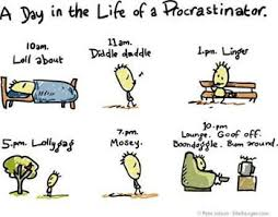 procrastination and uh i ll think of something later play the dictionary defines procrastination as to be slow or late about doing something that should be done to delay doing something until a later time