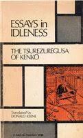 essays in idleness   the tsurezuregusa of kenko by yoshida kenkà     essays in idleness  the tsurezuregusa of kenko