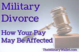 Military Divorce How Your Military Pay Might Be Affected