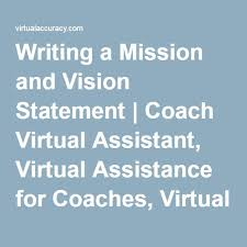 Vision Assistance Writing A Mission And Vision Statement Coach Virtual