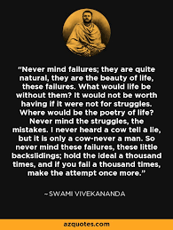 Vivekananda Quotes Magnificent Swami Vivekananda Quote Never Mind Failures They Are Quite Natural
