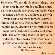 Decision Making Quotes Stunning Much Stress Many Decisions Hope We Are Making The Right Choices