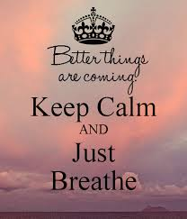 Image result for just breathe quotes images