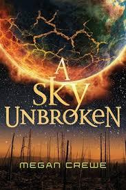 a sky unbroken earth sky by megan crewe
