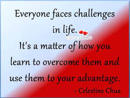 Life Challenges Quotes Gorgeous Life Challenges Quotes Everyone Faces Challenges In Life Its A