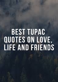 Best Tupac Quotes On Love Life And Friends Yencomgh