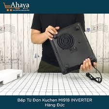 Ahaya.vn - Bếp Từ Đơn Kuchen MI918 INVERTER - Hàng Đức