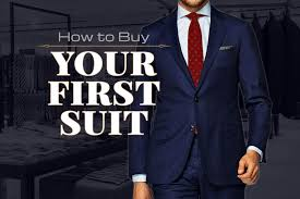 How To Buy Your First Suit The Complete 10 Step Guide