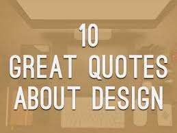 Design Quotes Magnificent Quotations On Design Holaklonecco