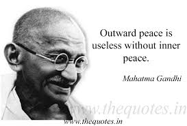 Gandhi Quotes On Peace Fascinating Outward Peace Is Useless Without Inner Peace Mahatma Mahatma Gandhi