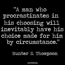 Procrastination Quotes Magnificent 48 Quotes By Hunter S Thompson Only Writers Will Understand