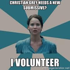 Christian grey needs a new submissive? I volunteer - I VOLUNTEER ... via Relatably.com
