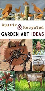 Here's lots of rustic and recycled garden art ideas for