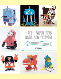 Toys Designed By Artists Diy Paper Toys By Monsa Publications Issuu
