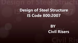 Design Of Steel Beams As Per Is 800 2007 Steel Structure Is 800 2007