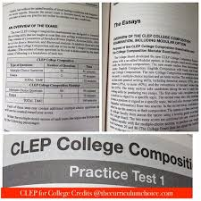 clep for college credits the curriculum choice clep college composition details