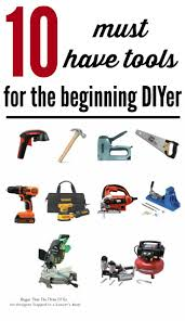 awesome list of 10 must have diy tools for the beginner by bigger than the three of us for designer trapped in a lawyer s