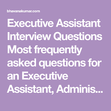 interview questions for executive assistant executive assistant interview questions most frequently